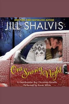 One snowy night : a Heartbreaker Bay Christmas novella - Jill Shalvis