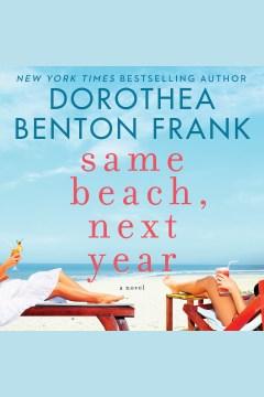 Same beach, next year - Dorothea Benton Frank
