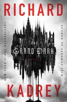 Grand Dark - Richard Kadrey