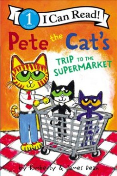 Pete the Cat's trip to the supermarket - Kim Dean