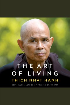 The art of living : peace and freedom in the here and now - Thích Nh^át H?nh
