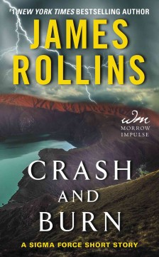 Crash and Burn A Sigma Force Short Story - James Rollins