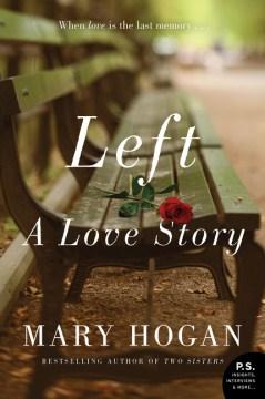 Left : A Love Story - Mary Hogan