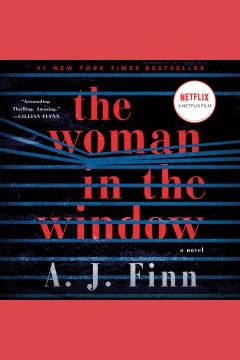 The woman in the window : a novel - A. J Finn
