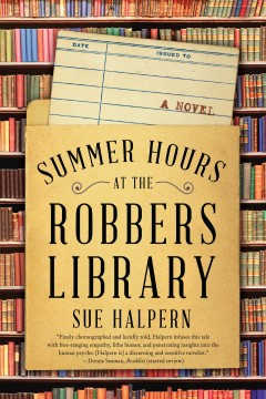 Summer hours at the robbers library : a novel - Sue Halpern