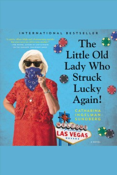 The little old lady who struck lucky again! : a novel - C Ingelman-Sundberg