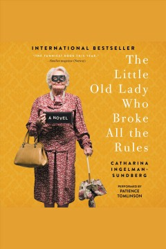 The little old lady who broke all the rules : a novel - C Ingelman-Sundberg
