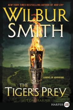 The tiger's prey : a novel of adventure - Wilbur A Smith
