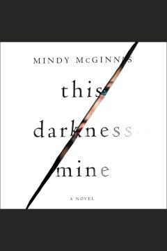 This darkness mine : a novel - Mindy McGinnis