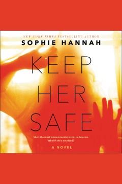 Keep her safe : a novel - Sophie Hannah