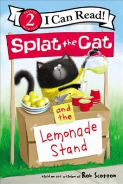 Splat the cat and the lemonade stand - Laura Driscoll