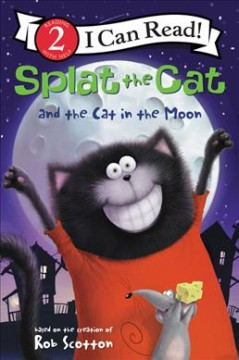 Splat the Cat and the cat in the moon - Rob Scotton
