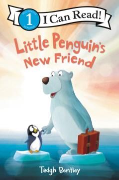 Little Penguin's new friend - Laura Driscoll