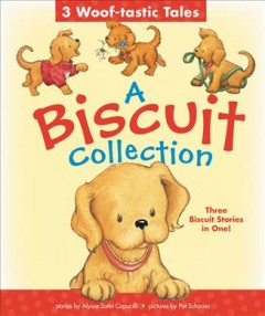 A Biscuit collection : 3 woof-tastic tales - Alyssa Satin Capucilli