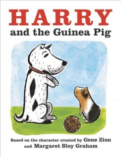 Harry and the guinea pig - Gene Zion