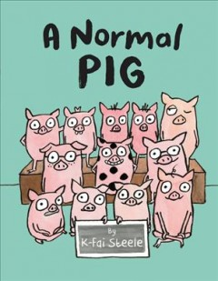 A normal pig - K-Fai Steele