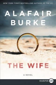 The wife : a novel of psychological suspense - Alafair Burke
