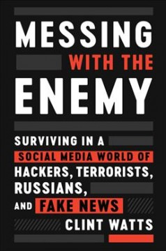Messing With the Enemy - Clint Watts