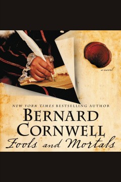 Fools and mortals : a novel - Bernard Cornwell