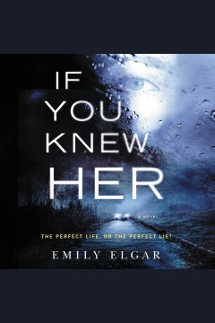 If you knew her : a novel - Emily Elgar