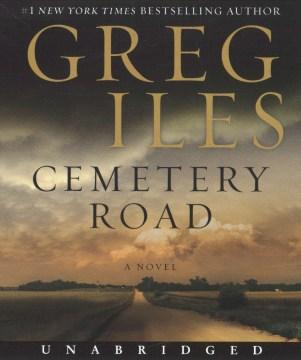 Cemetery Road : a novel - Greg Iles