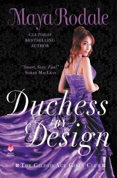Duchess by design : a novel - Maya Rodale