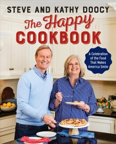 The happy cookbook : a celebration of the food that makes America smile - Steve Doocy