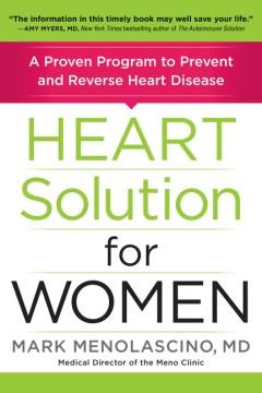 Heart Solution for Women : A Proven Program to Prevent and Reverse Heart Disease - Mark Menolascino