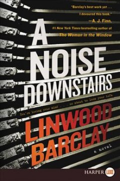 Noise Downstairs - Linwood Barclay
