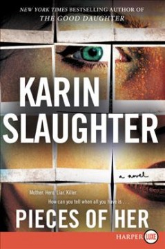 Pieces of her : a novel - Karin Slaughter