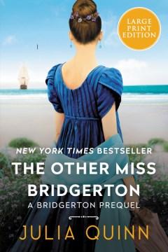 Other Miss Bridgerton : A Bridgertons Prequel - Julia Quinn