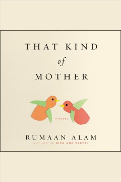 That kind of mother - Rumaan Alam