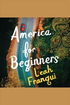 America for beginners : a novel - Leah Franqui