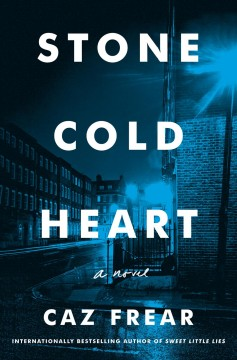 Stone cold heart : a novel - Caz Frear