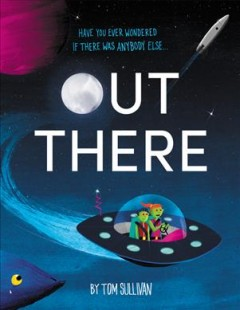 Out there - Tom(Writer of children's books) Sullivan