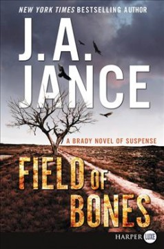 Field of bones : a Brady novel of suspense - Judith A Jance