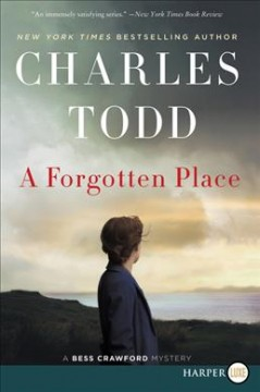 A forgotten place : a Bess Crawford mystery - Charles Todd