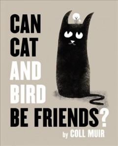 Can cat and bird be friends? - Coll Muir