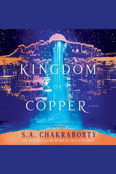 The kingdom of copper : a novel - S. A Chakraborty