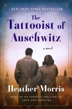 The tattooist of Auschwitz - Heather (Screenwriter) Morris
