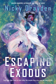Escaping exodus : a novel - Nicky Drayden