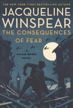 Consequences of Fear - Jacqueline Winspear