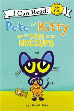 Pete the Kitty and the case of the hiccups - James Dean