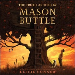 The truth as told by Mason Buttle - Leslie Connor