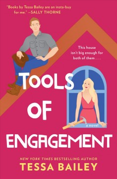 Tools of engagement : a novel - Tessa Bailey