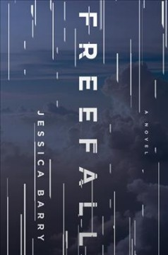 Freefall : a novel - Jessica(Novelist) Barry