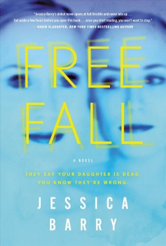 Freefall : a novel - Jessica (Novelist) Barry