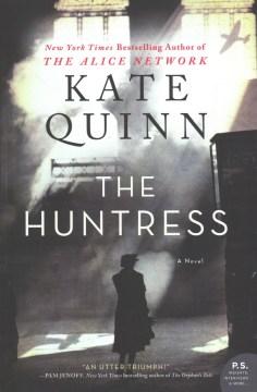 The huntress : a novel / Kate Quinn - Kate Quinn