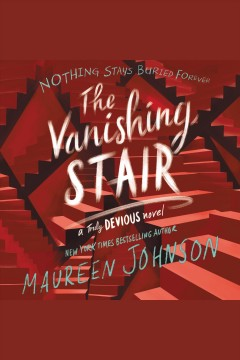 The vanishing stair : a truly devious novel - Maureen Johnson