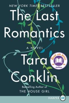 The last romantics : a novel - Tara Conklin